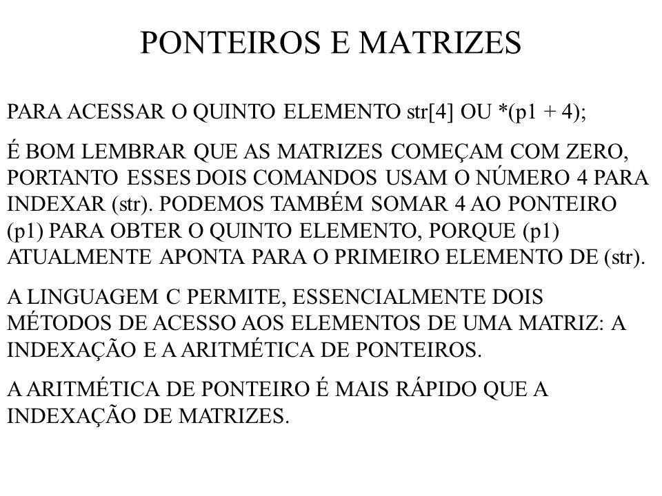 PONTEIROS E MATRIZES PARA ACESSAR O QUINTO ELEMENTO str[4] OU *(p1 + 4);